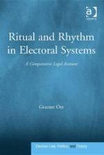 Ritual and Rhythm in Electoral Systems : A Comparative Legal Account - Graeme Orr