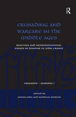 Crusading and Warfare in the Middle Ages : Realities and Representations