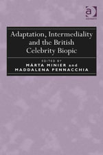 Adaptation, Intermediality and the British Celebrity Biopic