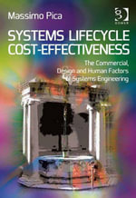 Systems Lifecycle Cost-Effectiveness : The Commercial, Design and Human Factors of Systems Engineering - Massimo Pica
