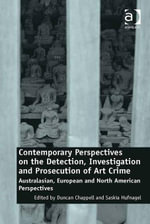 Contemporary Perspectives on the Detection, Investigation and Prosecution of Art Crime : Australasian, European and North American Perspectives