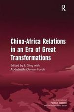 China-Africa Relations in an Era of Great Transformations : Economics and Politics