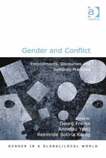 Gender and Conflict : Embodiments, Discourses and Symbolic Practices