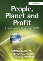 People, Planet and Profit : Socio-Economic Perspectives of CSR