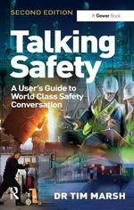 Talking Safety : a User's Guide to World Class Safety Conversation - Dr Tim Marsh