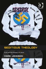 Seditious Theology : Punk and the Ministry of Jesus - Mark Johnson
