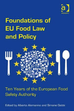 Foundations of EU Food Law and Policy : Ten Years of the European Food Safety Authority