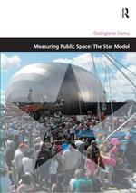 Measuring Public Space : The Five Star Model - Georgiana Mihaela Varna