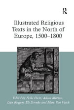 Crosscurrents in Illustrated Religious Texts in the North of Europe, 1500-1800