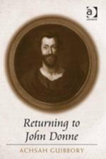 Returning to John Donne - Achsah Guibbory
