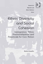 Ethnic Diversity and Social Cohesion : Immigration, Ethnic Fractionalization and Potentials for Civic Action - Merlin Schaeffer