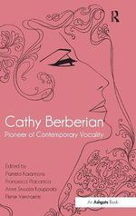 Cathy Berberian : Pioneer of Contemporary Vocality