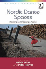 Nordic Dance Spaces : Practicing and Imagining a Region