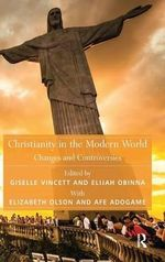 Christianity in the Modern World : Changes and Controversies