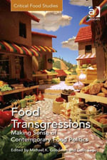 Food Transgressions : Making Sense of Contemporary Food Politics