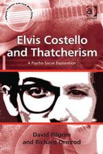 Elvis Costello and Thatcherism : A Psycho-Social Exploration - Richard, Mr Ormrod