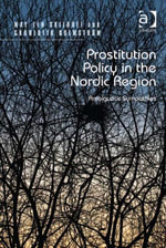 Prostitution Policy in the Nordic Region : Ambiguous Sympathies - Charlotta, Dr Holmström