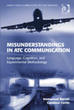 Misunderstandings in ATC Communication : Language, Cognition, and Experimental Methodology - Candace, Ms Farris