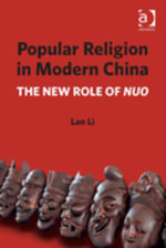 Popular Religion in Modern China : The New Role of Nuo - Lan Li