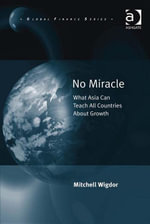 No Miracle : What Asia Can Teach All Countries About Growth - Mitchell, Dr Wigdor