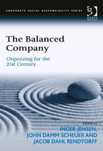 The Balanced Company : Organizing for the 21st Century