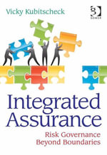 Integrated Assurance : Risk Governance Beyond Boundaries - Vicky Kubitscheck