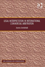Legal Interpretation in International Commercial Arbitration - Joanna Jemielniak