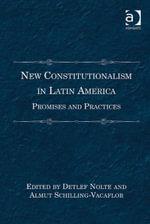 New Constitutionalism in Latin America : Promises and Practices