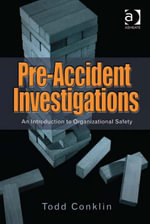 Pre-Accident Investigations : An Introduction to Organizational Safety - Todd, Dr Conklin