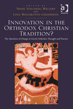 Innovation in the Orthodox Christian Tradition? : The Question of Change in Greek Orthodox Thought and Practice