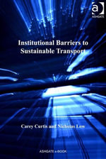 Institutional Barriers to Sustainable Transport - Nicholas, Assoc Prof Low