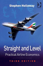 Straight and Level : Practical Airline Economics - Stephen Holloway