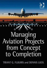 Managing Aviation Projects from Concept to Completion - Triant G. Flouris