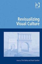 Revisualizing Visual Culture