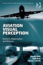 Aviation Visual Perception : Research, Misperception and Mishaps - Lauren, Dr Scharff