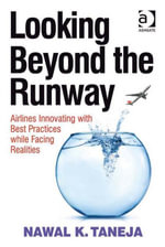Looking Beyond the Runway : Airlines Innovating with Best Practices while Facing Realities - Nawal K, Professor Taneja