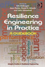 Resilience Engineering in Practice : A Guidebook