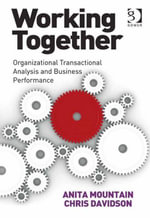 Working Together : Organizational Transactional Analysis and Business Performance - Chris, Mr Davidson