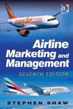 Airline Marketing and Management - Stephen Shaw