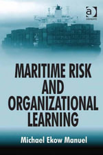 Maritime Risk and Organizational Learning - Michael Ekow, Dr Manuel