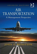 Air Transportation : A Management Perspective - John G. Wensveen