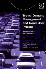 Travel Demand Management and Road User Pricing : Success, Failure and Feasibility