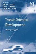 Transit Oriented Development : Making it Happen