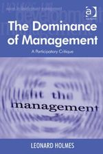 The Dominance of Management : A Participatory Critique - Leonard, Dr Holmes
