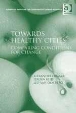 Towards Healthy Cities : Comparing Conditions for Change - Jeroen, Mr Klijs