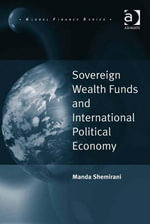 Sovereign Wealth Funds and International Political Economy - Manda, Dr Shemirani