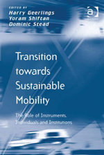Transition towards Sustainable Mobility : The Role of Instruments, Individuals and Institutions