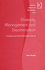 Diversity Management and Discrimination : Immigrants and Ethnic Minorities in the EU - John, Dr Wrench