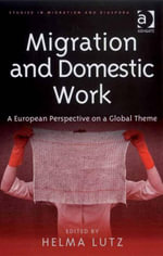 Migration and Domestic Work : A European Perspective on a Global Theme