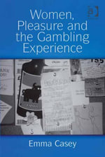 Women, Pleasure and the Gambling Experience -  Casey